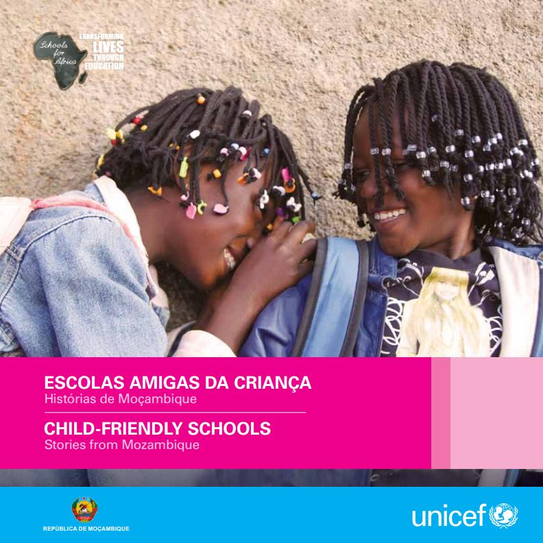 unicef mozambique publication  child friendly schools